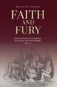 Faith & Fury – Dingle & West Kerry 1825-1845